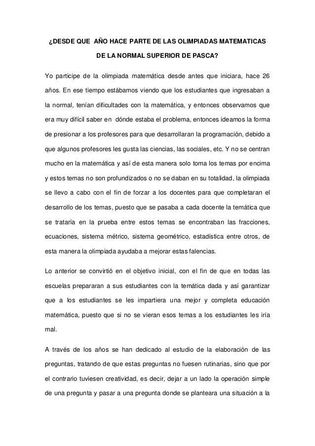 ¿DESDE QUE AÑO HACE PARTE DE LAS OLIMPIADAS MATEMATICAS DE LA NORMAL SUPERIOR DE PASCA? Yo participe de la olimpiada matem...