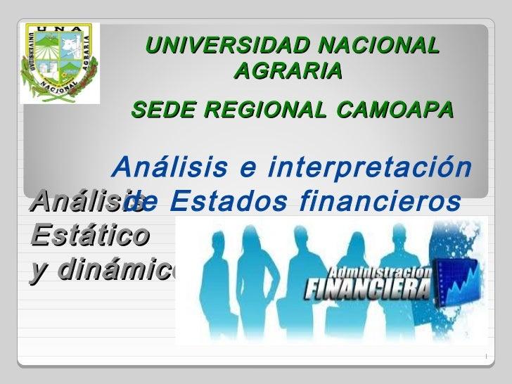 UNIVERSIDAD NACIONAL              AGRARIA       SEDE REGIONAL CAMOAPA      Análisis e interpretaciónAnálisis Estados finan...