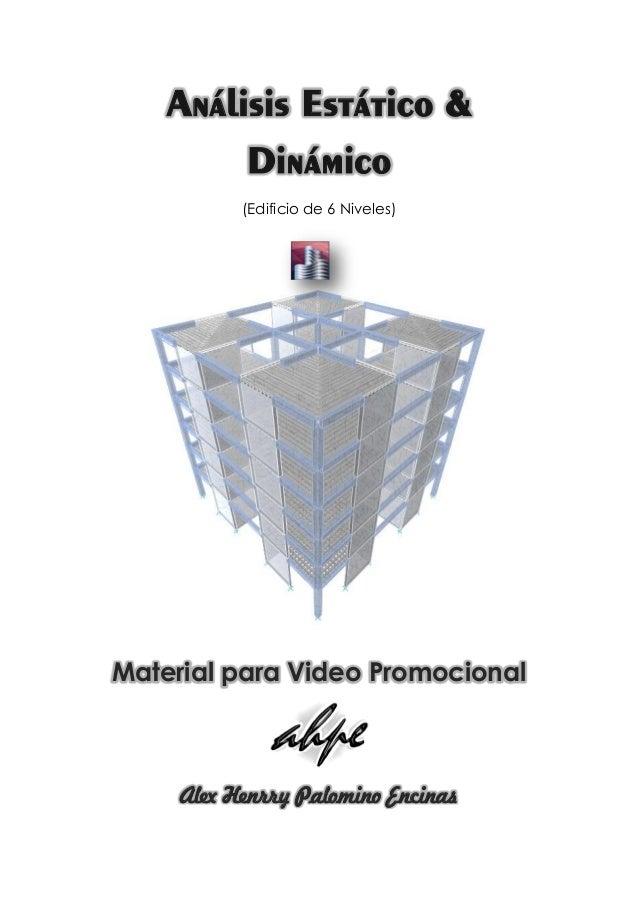 Análisis Estático & Dinámico (Edificio de 6 Niveles) Material para Video Promocional Alex Henrry Palomino Encinas