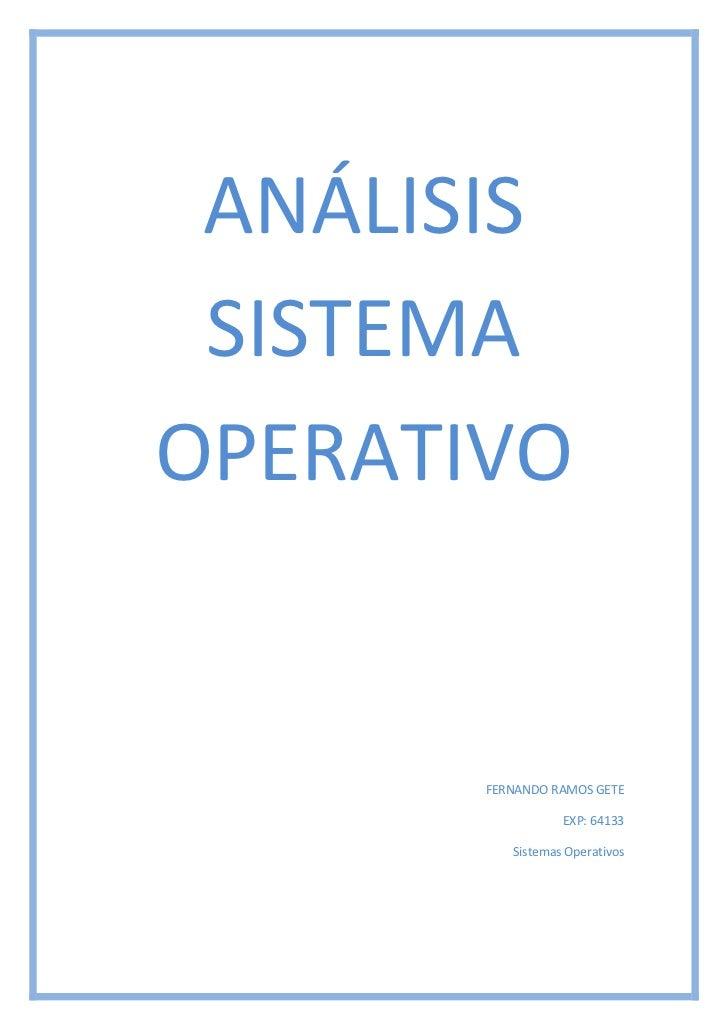 ANÁLISIS SISTEMA OPERATIVO<br />FERNANDO RAMOS GETE<br />EXP: 64133<br />Sistemas Operativos<br />ANÁLISIS DEL ORDENADOR<b...