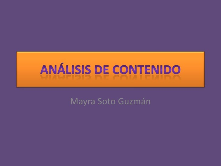 Análisis de Contenido<br />Mayra Soto Guzmán<br />