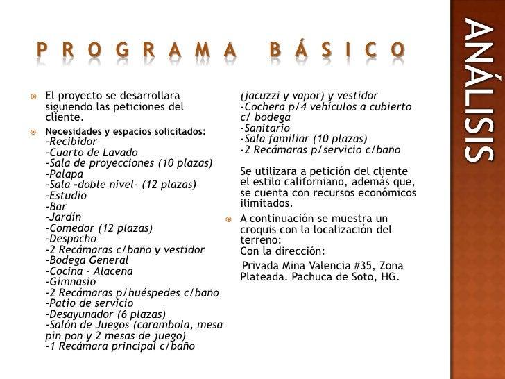 PROGRAMA BÁSICO <br />El proyecto se desarrollara siguiendo las peticiones del cliente.<br />Necesidades y espacios solici...