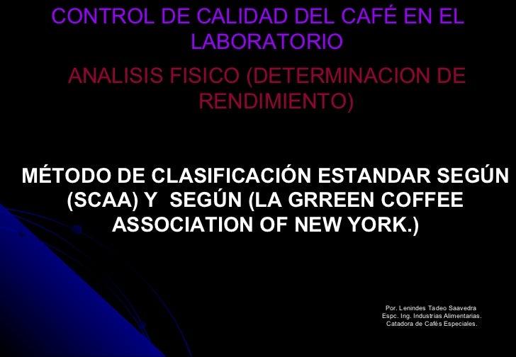 MÉTODO DE CLASIFICACIÓN ESTANDAR SEGÚN (SCAA) Y  SEGÚN (LA GRREEN COFFEE ASSOCIATION OF NEW YORK.) CONTROL DE CALIDAD DEL ...