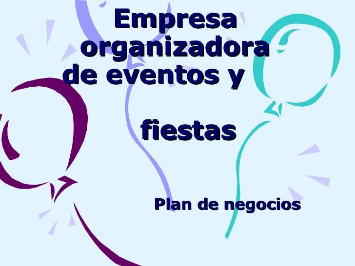 Empresa organizadora de eventos y  fiestas  Plan de negocios
