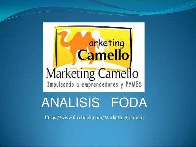 ANALISIS FODA https://www.facebook.com/MarketingCamello