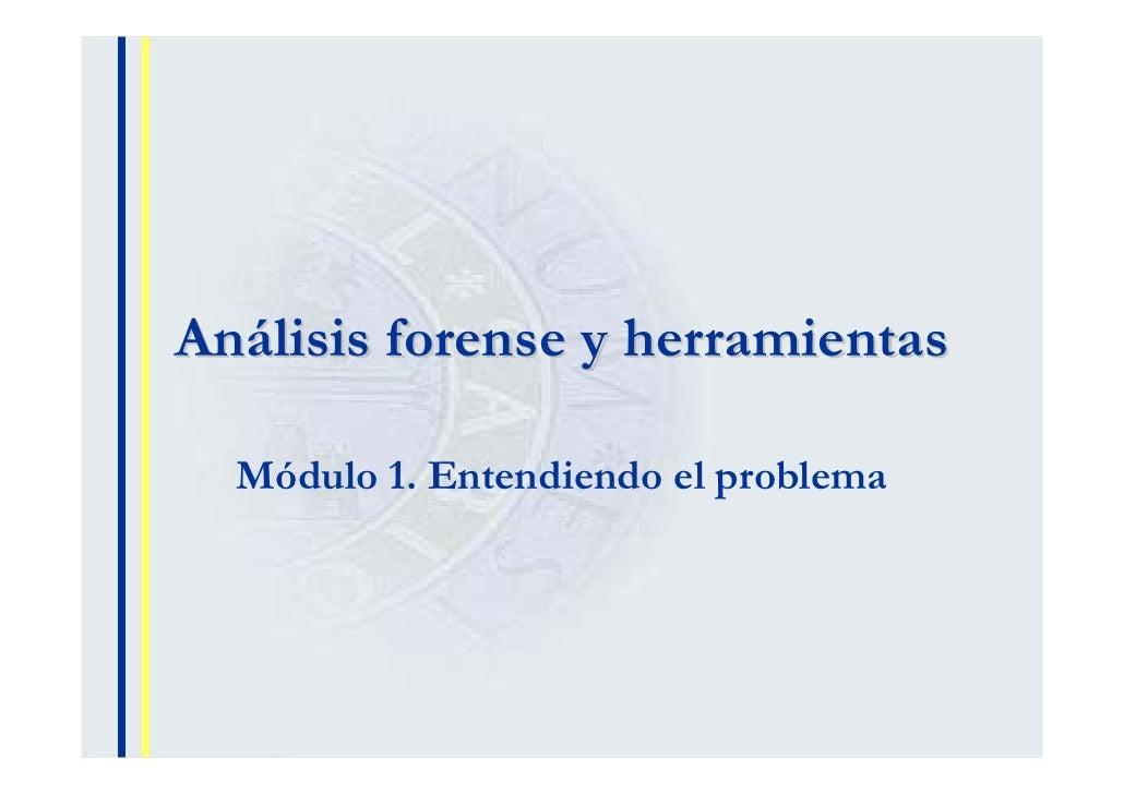 Análisis forense y herramientas    Módulo 1. Entendiendo el problema