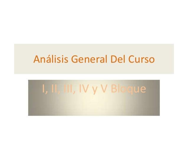 Análisis General Del CursoI, II, III, IV y V Bloque