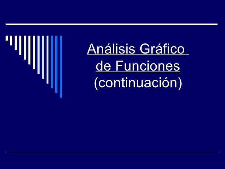 Análisis Gráfico  de Funciones  (continuación)