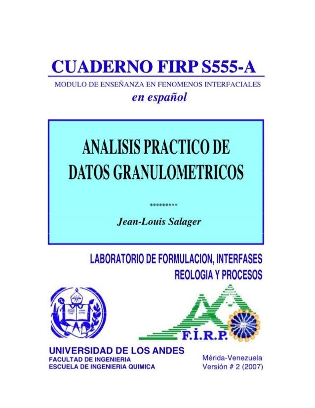 ANALISIS PRACTICO de DATOS GRANULOMETRICOS Contenido 1. ESTANDARDIZACION DE DATOS 1 1.1. Número de intervalos 1 1.2. Escog...
