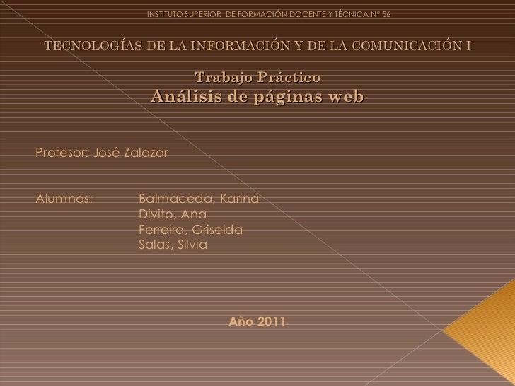 INSTITUTO SUPERIOR  DE FORMACIÓN DOCENTE Y TÉCNICA Nº 56  TECNOLOGÍAS DE LA INFORMACIÓN Y DE LA COMUNICACIÓN I Trabajo Prá...
