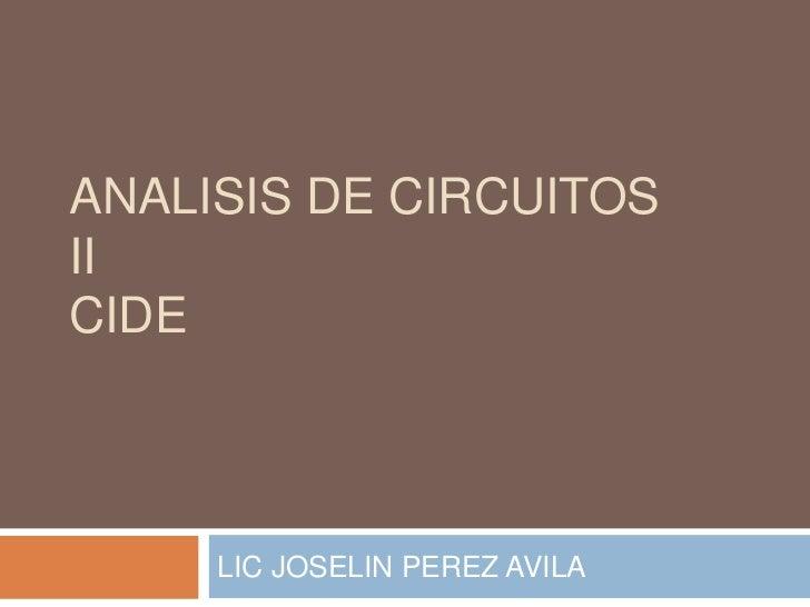 ANALISIS DE CIRCUITOSIICIDE     LIC JOSELIN PEREZ AVILA