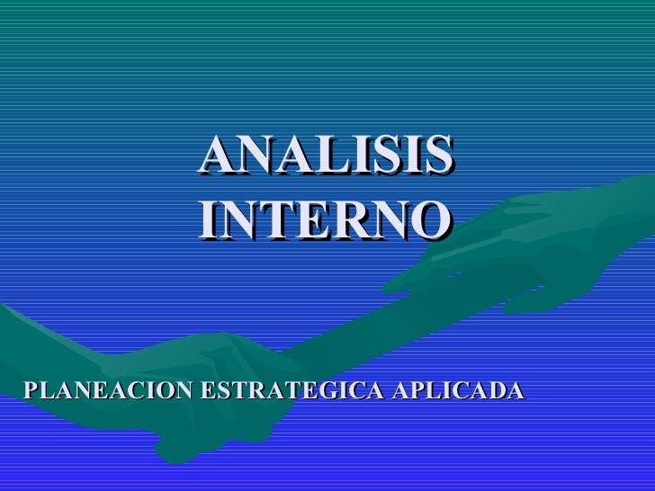 ANALISIS INTERNO PLANEACION ESTRATEGICA APLICADA