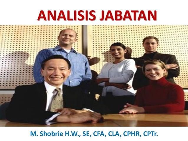 ANALISIS JABATAN  M. Shobrie H.W., SE, CFA, CLA, CPHR, CPTr.
