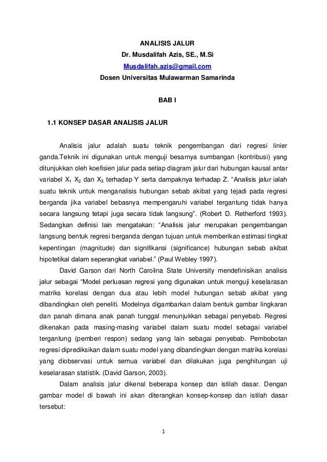 ANALISIS JALUR Dr. Musdalifah Azis, SE., M.Si Musdalifah.azis@gmail.com Dosen Universitas Mulawarman Samarinda  BAB I  1.1...