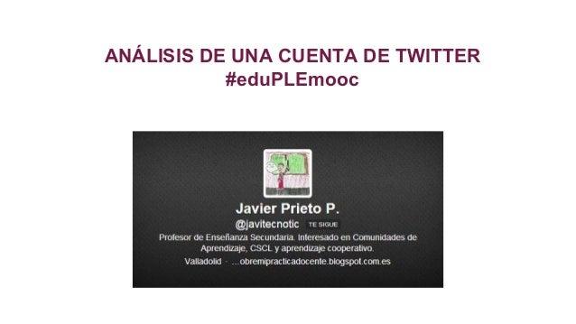 ANÁLISIS DE UNA CUENTA DE TWITTER #eduPLEmooc