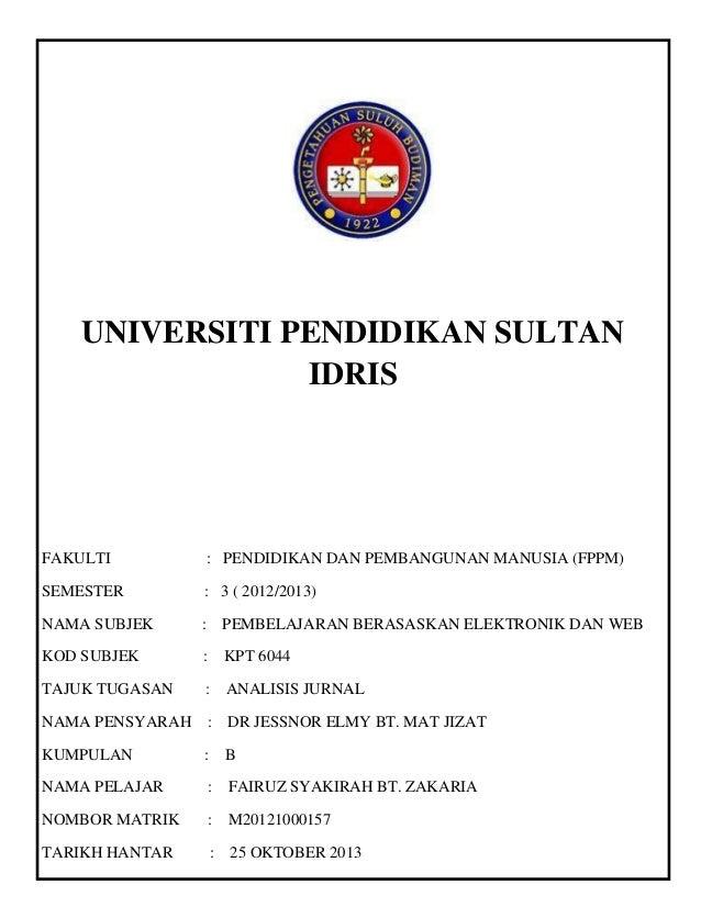 UNIVERSITI PENDIDIKAN SULTAN IDRIS  FAKULTI  : PENDIDIKAN DAN PEMBANGUNAN MANUSIA (FPPM)  SEMESTER  : 3 ( 2012/2013)  NAMA...