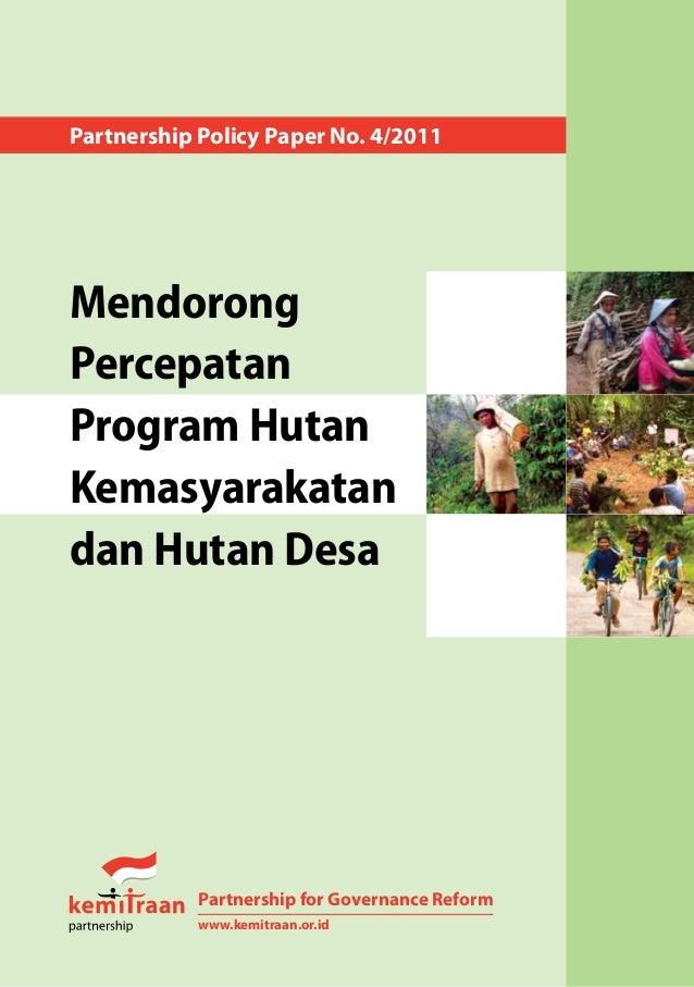 Partnership Policy Paper No. 4/2011MendorongPercepatanProgram HutanKemasyarakatandan Hutan DesaPartnership for Governance ...