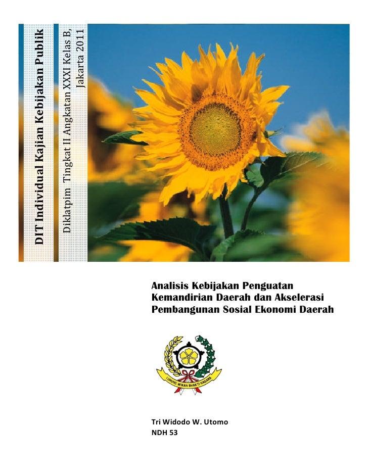 Jakarta 2011                                         Diklatpim Tingkat II Angkatan XXXI Kelas B,DIT Individual Kajian Kebi...