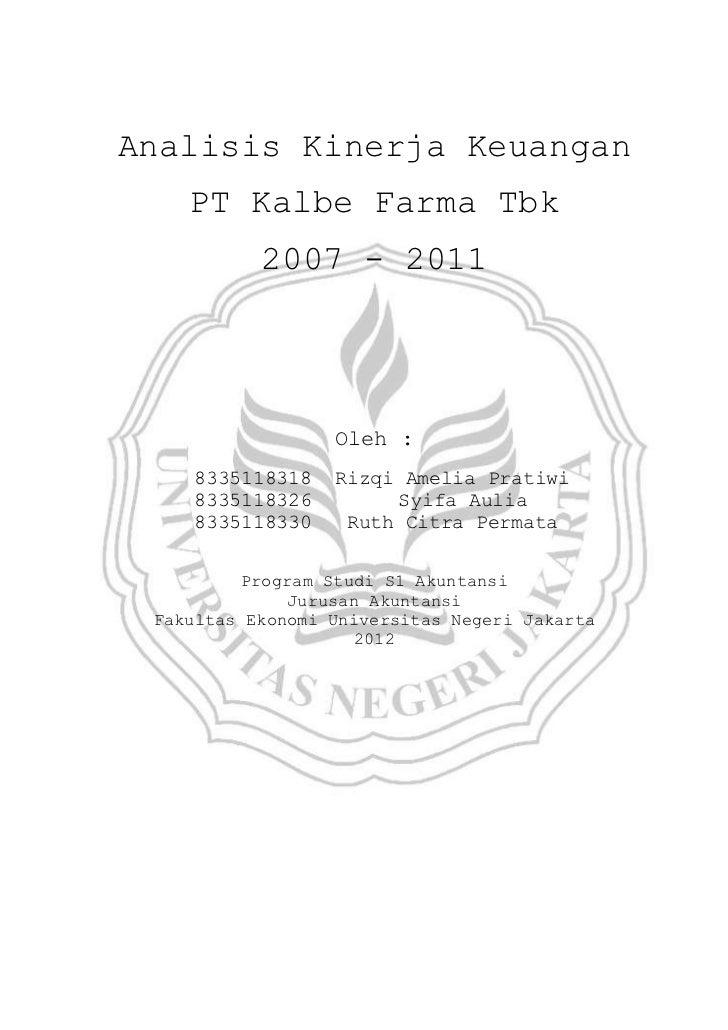Analisis Kinerja Keuangan    PT Kalbe Farma Tbk           2007 - 2011                  Oleh :    8335118318    Rizqi Ameli...