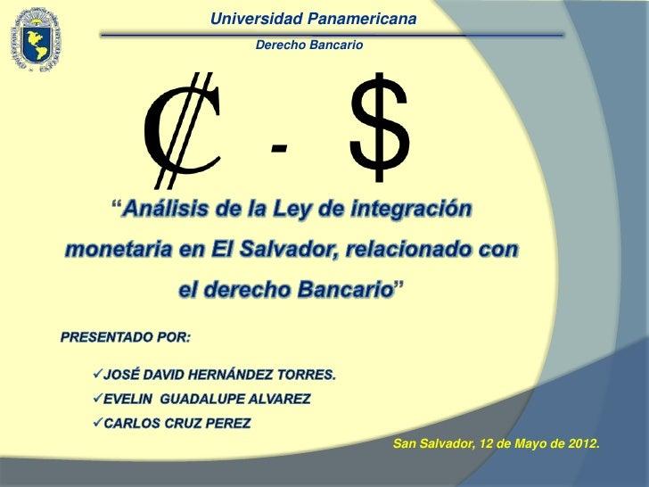 Universidad Panamericana     Derecho Bancario      -                        San Salvador, 12 de Mayo de 2012.