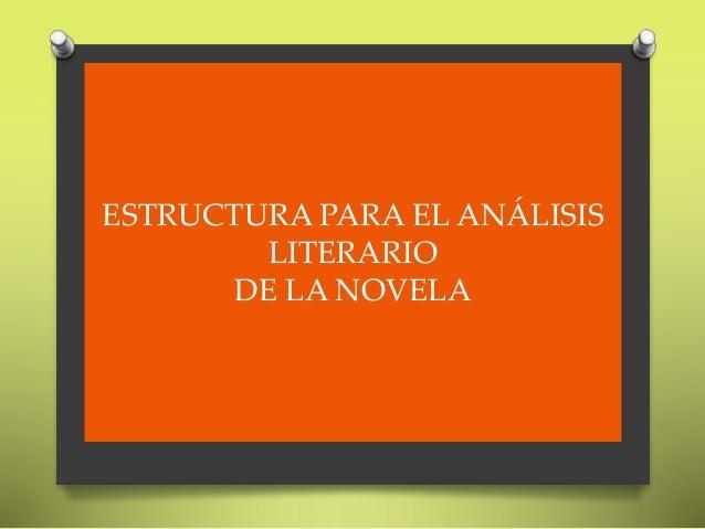 ESTRUCTURA PARA EL ANÁLISIS LITERARIO DE LA NOVELA
