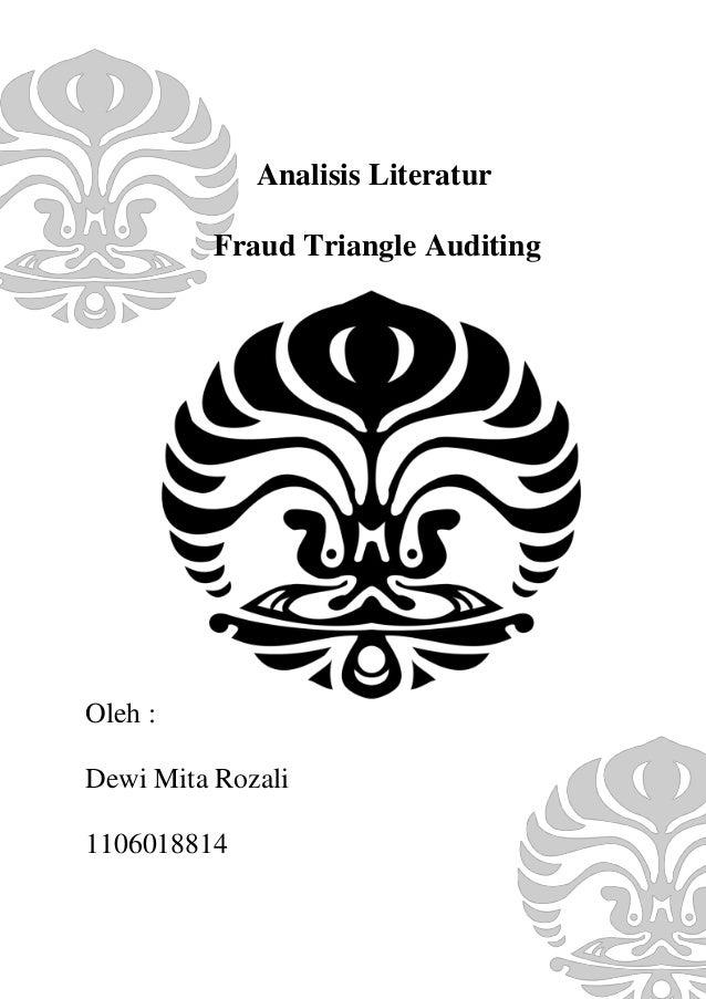 Analisis Literatur Fraud Triangle Auditing  Oleh : Dewi Mita Rozali 1106018814