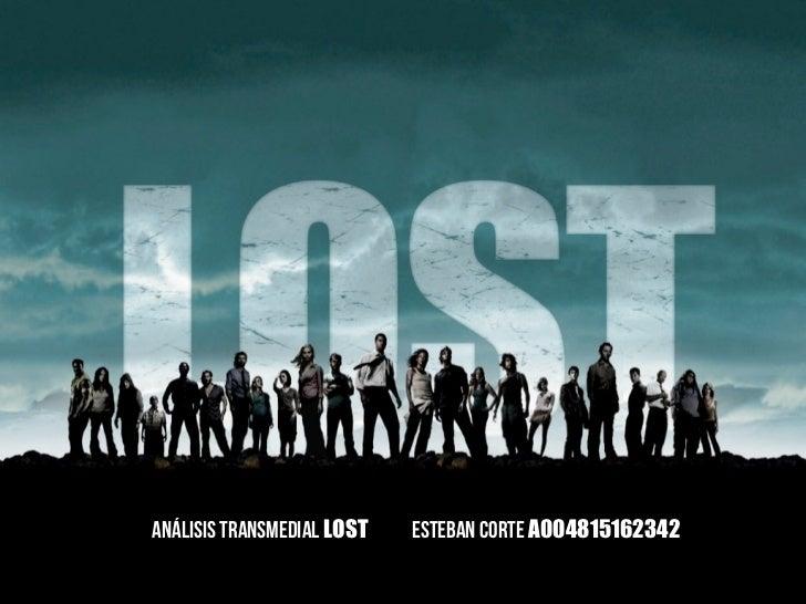 Análisis Transmedial LOST   Esteban CORTE A004815162342