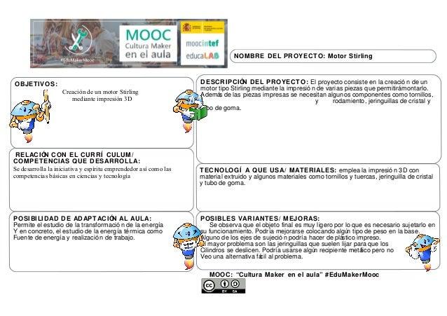"""MOOC: """"Cultura Maker en el aula"""" #EduMakerMooc NOMBRE DEL PROYECTO: Motor Stirling RELACIÓN CON EL CURRÍ CULUM/ COMPETENCI..."""