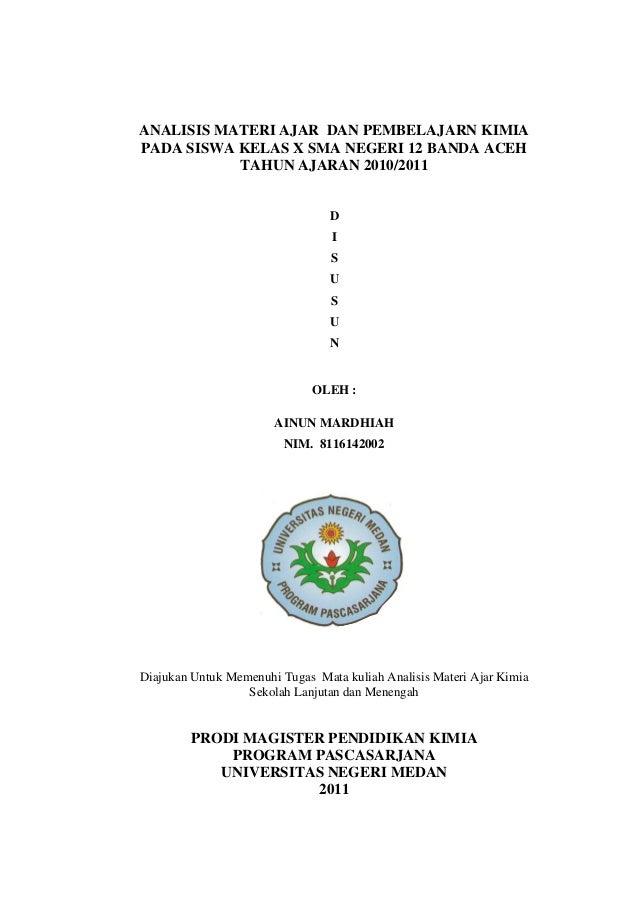 ANALISIS MATERI AJAR DAN PEMBELAJARN KIMIAPADA SISWA KELAS X SMA NEGERI 12 BANDA ACEH           TAHUN AJARAN 2010/2011    ...
