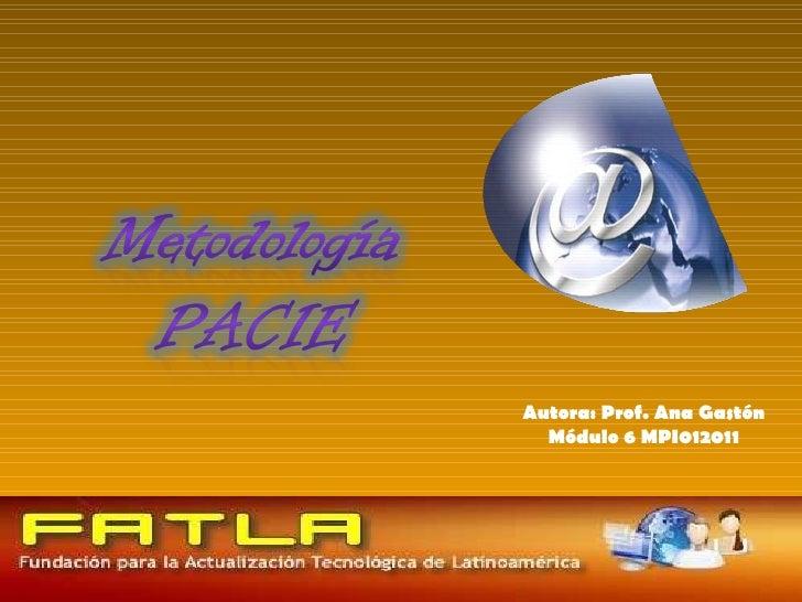 Autora: Prof. Ana Gastón Módulo 6 MPI012011