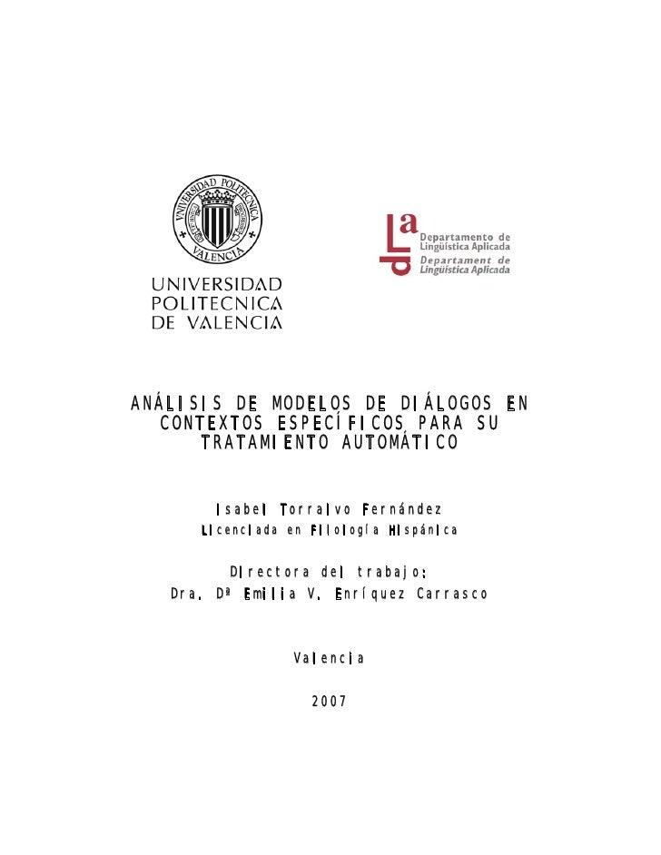 ANÁLISIS DE MODELOS DE DIÁLOGOS EN  CONTEXTOS ESPECÍFICOS PARA SU      TRATAMIENTO AUTOMÁTICO       Isabel Torralvo Fernán...