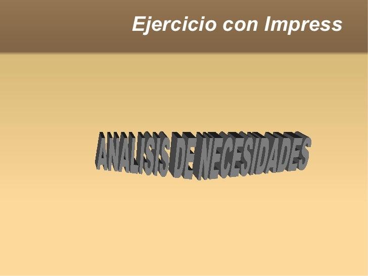 Ejercicio con Impress   ANALISIS DE NECESIDADES