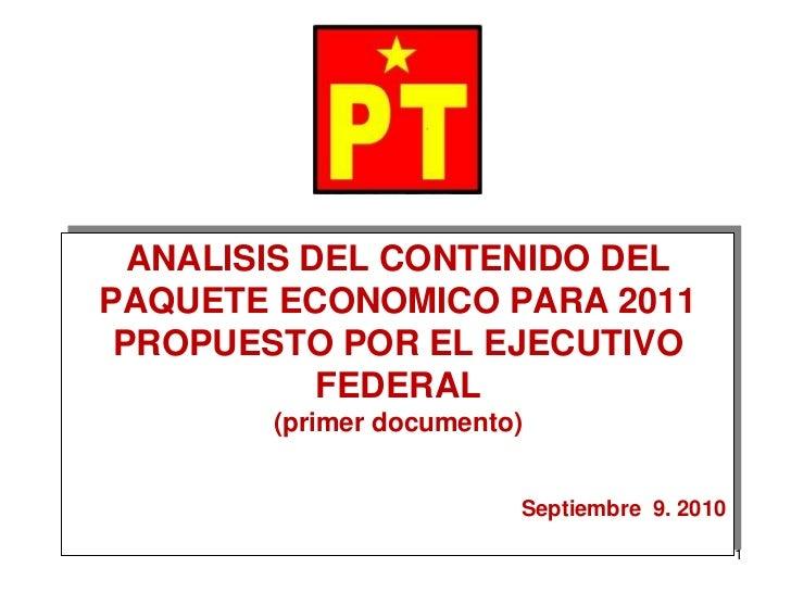 ANALISIS DEL CONTENIDO DEL PAQUETE ECONOMICO PARA 2011  PROPUESTO POR EL EJECUTIVO             FEDERAL         (primer doc...