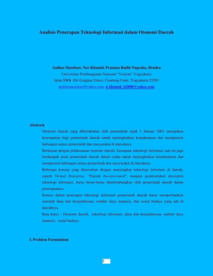 Analisis Penerapan Teknologi Informasi dalam Otonomi Daerah             Andino Maseleno, Nur Khamid, Pratama Budhi Nugraha...