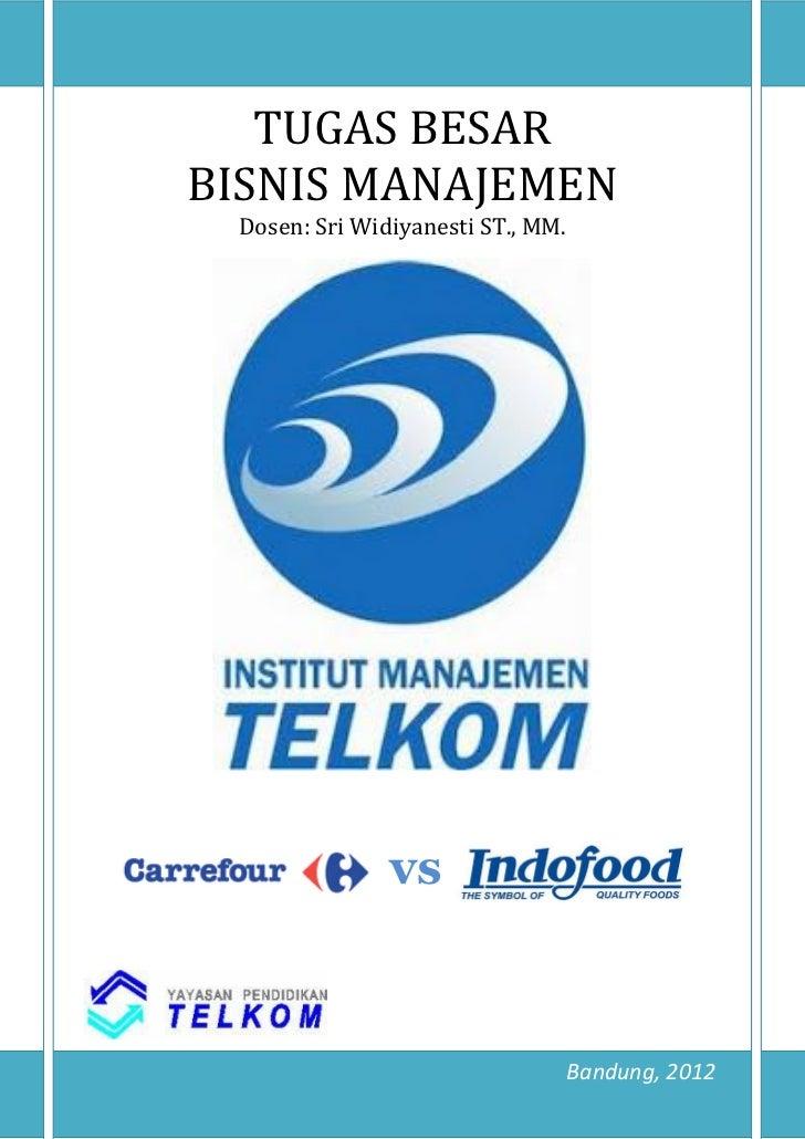 TUGAS BESARBISNIS MANAJEMEN Dosen: Sri Widiyanesti ST., MM.               vs                                   Bandung, 2012
