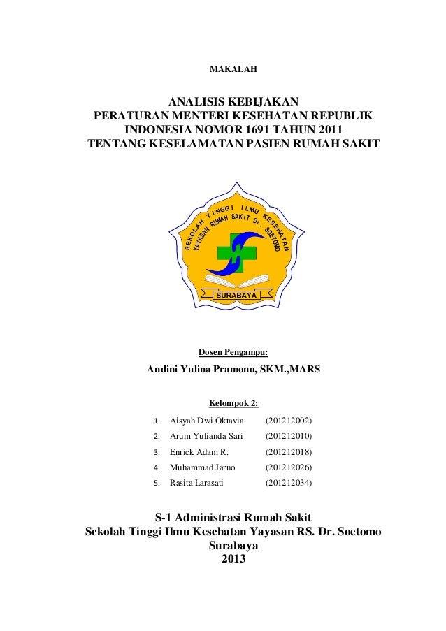 MAKALAH  ANALISIS KEBIJAKAN PERATURAN MENTERI KESEHATAN REPUBLIK INDONESIA NOMOR 1691 TAHUN 2011 TENTANG KESELAMATAN PASIE...