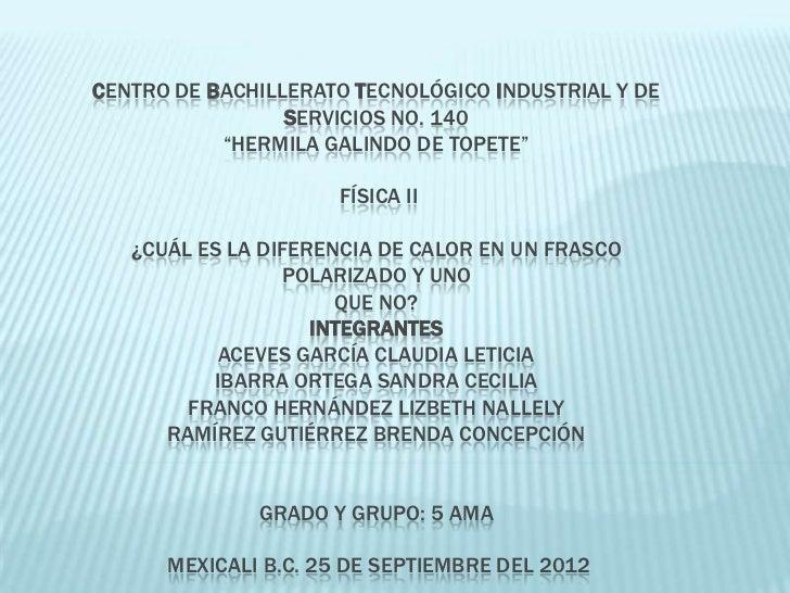"""CENTRO DE BACHILLERATO TECNOLÓGICO INDUSTRIAL Y DE                 SERVICIOS NO. 140           """"HERMILA GALINDO DE TOPETE""""..."""