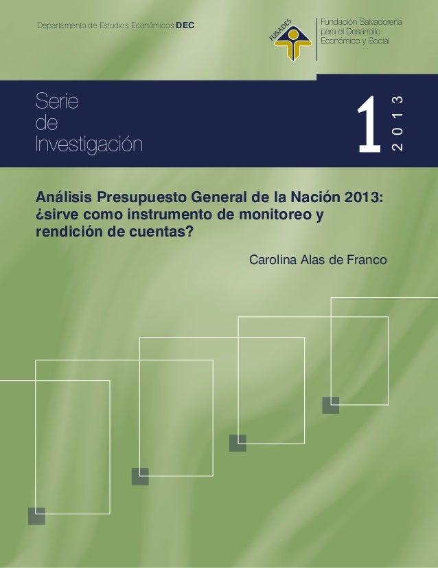Análisis Presupuesto General de la Nación 2013: ¿sirve como instrumento de monitoreo y rendición de cuentas? Carolina Alas...