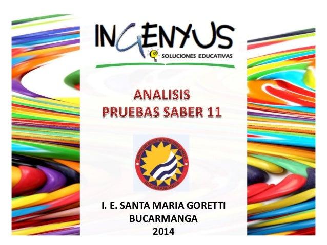 I. E. SANTA MARIA GORETTI  BUCARMANGA  2014