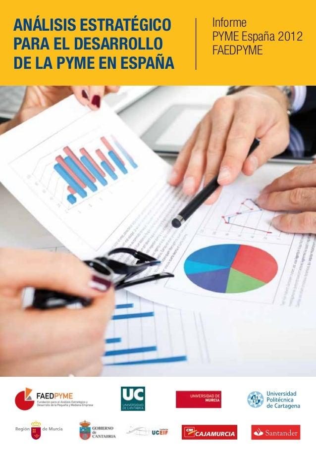 ANÁLISIS ESTRATÉGICO PARA EL DESARROLLO DE LA PYME EN ESPAÑA Informe PYME España 2012 FAEDPYME