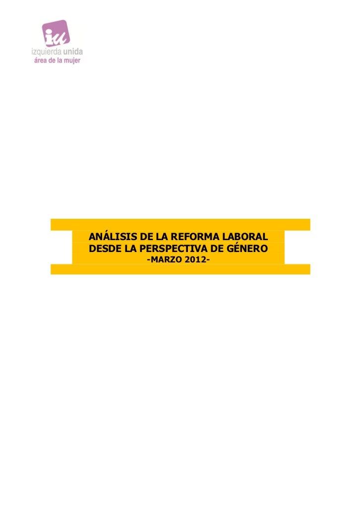 ANÁLISIS DE LA REFORMA LABORALDESDE LA PERSPECTIVA DE GÉNERO         -MARZO 2012-
