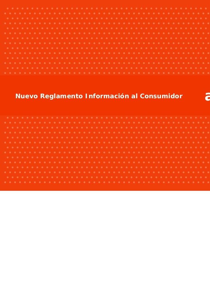 Análisis del Nuevo Reglamento de Información al Consumidor Nuevo Reglamento Información al Consumidor                  ainia