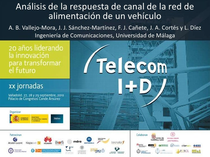 Análisis de la respuesta de canal de la red de alimentación de un vehículo<br />A. B. Vallejo-Mora, J. J. Sánchez-Martínez...