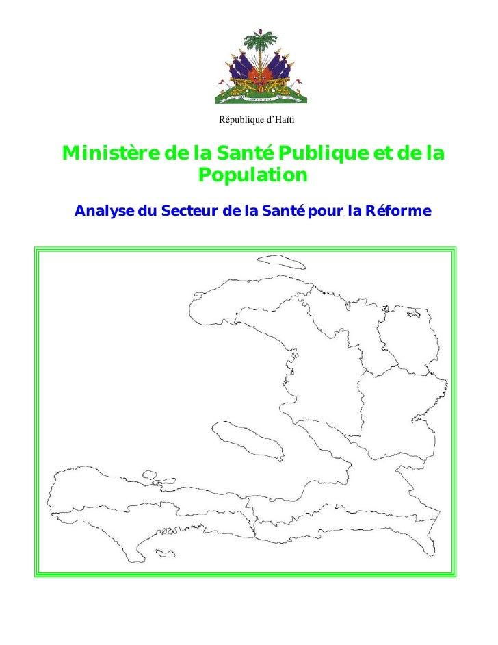 République d'HaïtiMinistère de la Santé Publique et de la              Population Analyse du Secteur de la Santé pour la R...