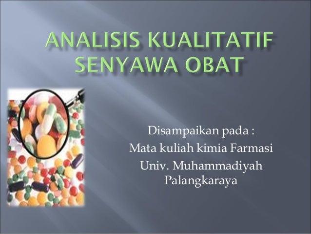 Disampaikan pada :Mata kuliah kimia Farmasi Univ. Muhammadiyah      Palangkaraya