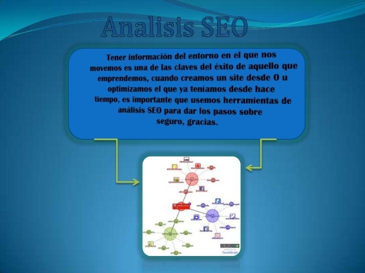 Las herramientas de análisis SEO, al igual que cualquier    otra herramienta de análisis, no elimina el riesgo a    equivo...