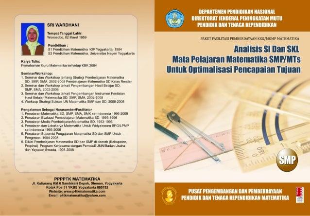 PAKET FASILITASI PEMBERDAYAAN KKG/MGMP MATEMATIKA  Analisis SI dan SKL Mata Pelajaran Matematika SMP/MTs untuk Optimalisas...