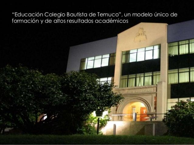 """""""Educación Colegio Bautista de Temuco"""", un modelo único de formación y de altos resultados académicos"""