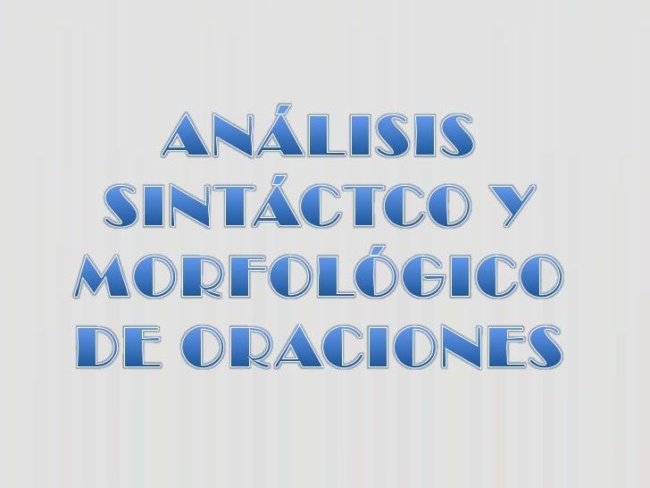 ANÁLISIS SINTÁCTCO Y MORFOLÓGICO DE ORACIONES<br />