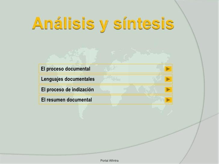 Análisis y síntesis El proceso documental Lenguajes documentales El proceso de indización El resumen documental           ...